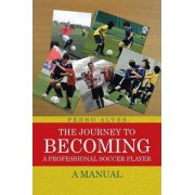 The Journey to Becoming a Professional Soccer Player by Pedro Alves