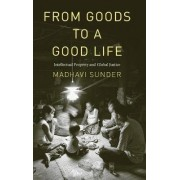From Goods to a Good Life by Madhavi Sunder