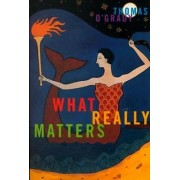 What Really Matters by Thomas O'Grady