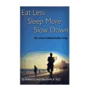 Eat Less, Sleep More, and Slow Down: The Science Behind Healthy Living!