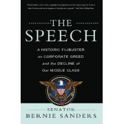 Bernie Sanders The Speech: A Historic Filibuster on Corporate Greed and the Decline of Our Middle Class