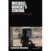 Michael Haneke's Cinema by Catherine Wheatley