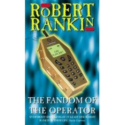 The Fandom of the Operator by Robert Rankin