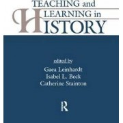 Teaching and Learning in History by Gaea Leinhardt