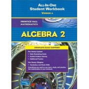 Algebra 2 All-In-One Student Workbook, Version A by Pearson Prentice Hall