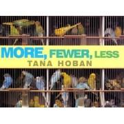 More, Fewer, Less by Tana Hoban