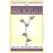 Health Effect Assessments of the Basic Acrylates by Elizabeth K. Hunt