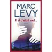 ET SI C'Etait Vrai by Marc Levy