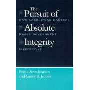 The Pursuit of Absolute Integrity by Frank Anechiarico