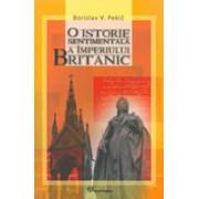O ISTORIE SENTIMENTALĂ A IMPERIULUI BRITANIC