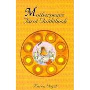 Motherpeace Tarot Guidebook by Karen Vogel