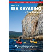 AMC S Best Sea Kayaking in New England: 50 of the Best Coastal Paddling Adventures from Connecticut to Maine