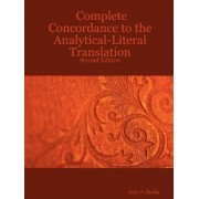 Complete Concordance to the Analytical-Literal Translation: Second Edition by Gary F. Zeolla