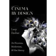 Cinema by Design: Art Nouveau, Modernism, and Film History