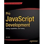 Pro JavaScript Development: Coding, Capabilities, and Tooling by Den Odell