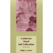 Confucian Moral Self Cultivation by Philip J. Ivanhoe