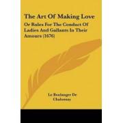 The Art of Making Love by Le Boulanger De Chalussay