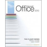 Microsoft Office 2010: A Case Approach, Introductory: v. 1 by Linda I. O'Leary