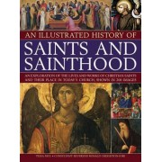 An Illustrated History of Saints and Sainthood by Tessa Paul