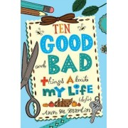 Ten Good and Bad Things about My Life (So Far) by Ann M Martin