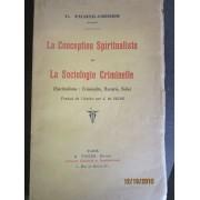 La Conception Spiritualiste Et La Sociologie Criminelle (Spiritualisme : Criminalité, Hystérie, Folie)