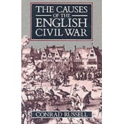The Causes of the English Civil War by Conrad Russell
