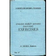 Exercises (Oral And Written) - A Companion To The English Object Lessons - First Part / Bibliotheque Des Classes De Langues Vivantes.