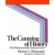 The Cunning of History by Richard E Rubenstein