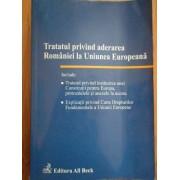 Tratatul Privind Aderarea Romaniei La Uniunea Europeana - Colectiv