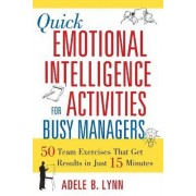 Quick Emotional Intelligence Activities for Busy Managers by Steve Berges