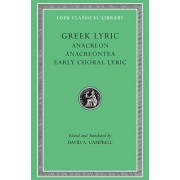 Greek Lyric: Anacreontea - Choral Lyric from Olympus to Alcman v. 2 by D. A. Campbell