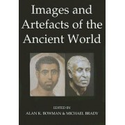 Images and Artefacts of the Ancient World by Alan K. Bowman