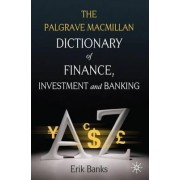 Dictionary of Finance, Investment and Banking by Erik Banks