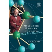 My Life in the Golden Age of Chemistry by A. Cotton