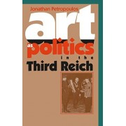 Jonathan Petropoulos Art As Politics in the Third Reich