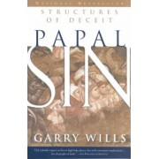 Papal Sin by Pulitzer Prize-Winning Journalist and Historian Garry Wills