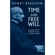 Time and Free Will: an Essay on the by Henri Bergson