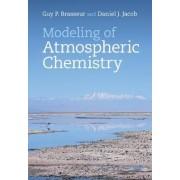 Modeling of Atmospheric Chemistry by Guy P. Brasseur