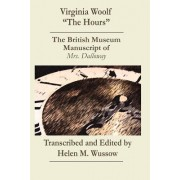 """Virginia Woolf """"The Hours. the British Museum Manuscript of _Mrs. Dalloway_"""