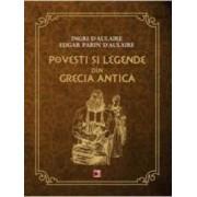 Povesti Si Legende Din Grecia Antica - Ingri D Aulaire Edgar Parin D Aulaire