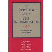 The Privilege Against Self Incrimination by R. H. Helmholz