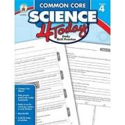 Common Core Science 4 Today, Grade 4 by Carson-Dellosa Publishing