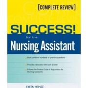 Success! for the Nursing Assistant by Eileen Heinze