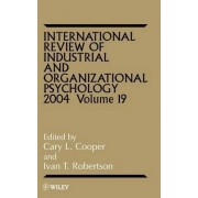 International Review of Industrial and Organizational Psychology 2004: Vol. 19 by C. L. Cooper