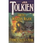 Smith of Wootton Major & Farmer Giles of Ham by J R R Tolkien
