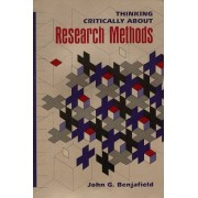 Thinking Critically About Research Methods by John G. Benjafield