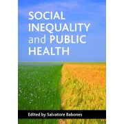 Social Inequality and Public Health by Salvatore J. Babones