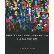 Sources of Twentieth-century Global History by James H. Overfield
