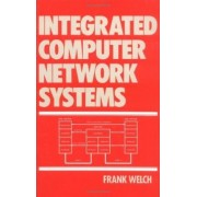 Integrated Computer Network Systems by Frank Welch
