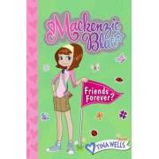 Mackenzie Blue: Friends Forever? by Tina Wells